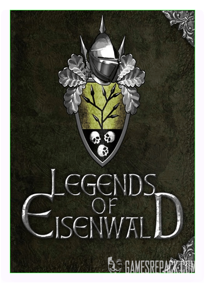 Legends of Eisenwald (Aterdux Entertainment) (RUS|ENG|MULTI) (Repack) от xatab