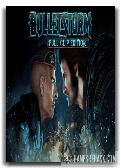 Bulletstorm: Full Clip Edition (Gearbox Software) (RUS|ENG) [RePack] от xatab