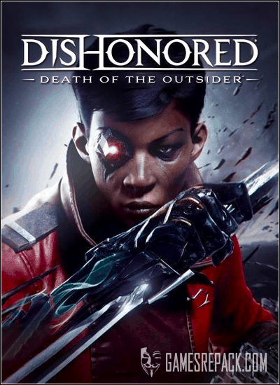 Dishonored: Death of the Outsider (Bethesda Softworks) (RUS|ENG) [RePack] от xatab