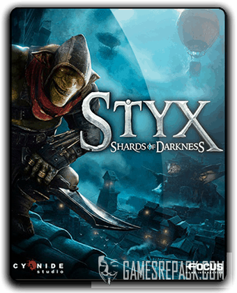 Styx: Shards of Darkness (2017) RePack от qoob