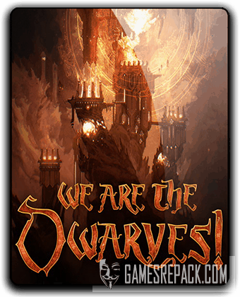 We Are The Dwarves (2016) RePack от qoob
