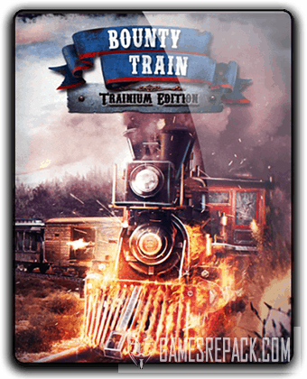 Bounty Train: Trainium Edition (2017) RePack от qoob