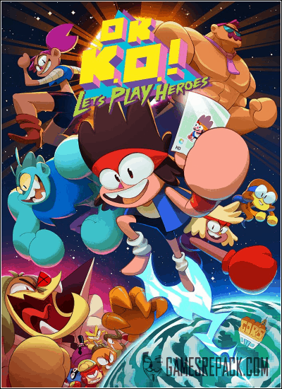 OK K.O.! Let's Play Heroes (Cartoon Network Games) (RUS|ENG|MULTi7) [L]