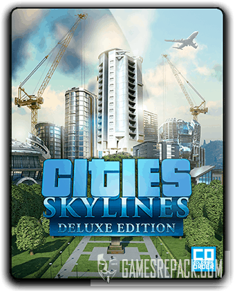 Cities: Skylines - Deluxe Edition (2015) RePack от qoob