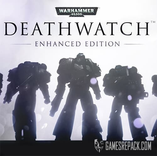 Warhammer 40,000: Deathwatch - Enhanced Edition (RUS/ENG/MULTI6) [Repack] by FitGirl