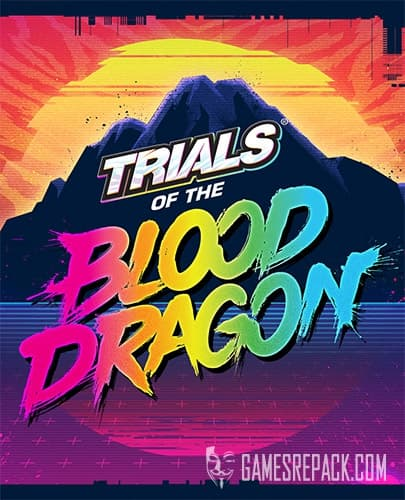Trials of the Blood Dragon (RUS/ENG/MULTI10) [Repack] by FitGirl