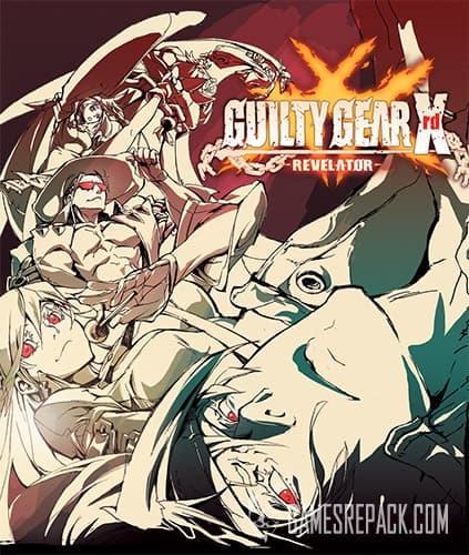 Guilty Gear Xrd -REVELATOR- Digital Deluxe Edition (Arc System Works) (ENG/MULTI5) [Repack] by FitGirl