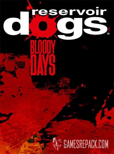 Reservoir Dogs: Bloody Days (Big Star Games) (RUS/ENG/MULTI7) [Repack] by FitGirl