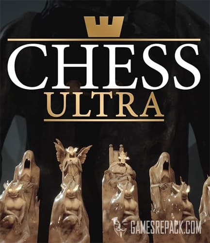 Chess Ultra (Ripstone) (RUS/ENG/MULTI8) [Repack] by FitGirl