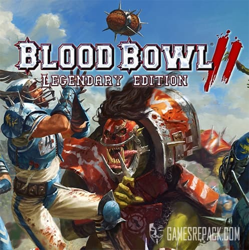 Blood Bowl 2 Legendary Edition (Focus Home Interactive) (RUS/ENG/MULTI6) [Repack] by FitGirl