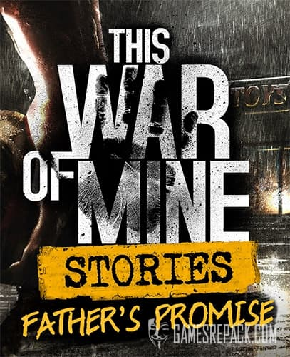 This War of Mine: Anniversary Edition (11 bit Studios) (RUS/ENG/MULTI12) [Repack] by FitGirl