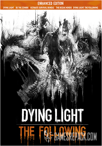 Dying Light: The Following - Enhanced Edition (1C-СофтКлаб / Warner Bros. Interactive Entertainment) (RUS / ENG | MULTI9) [Repack] от R.G. Catalyst