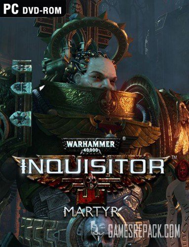 Warhammer 40,000: Inquisitor - Martyr (The Irregular Corporation) (ENG) [P]