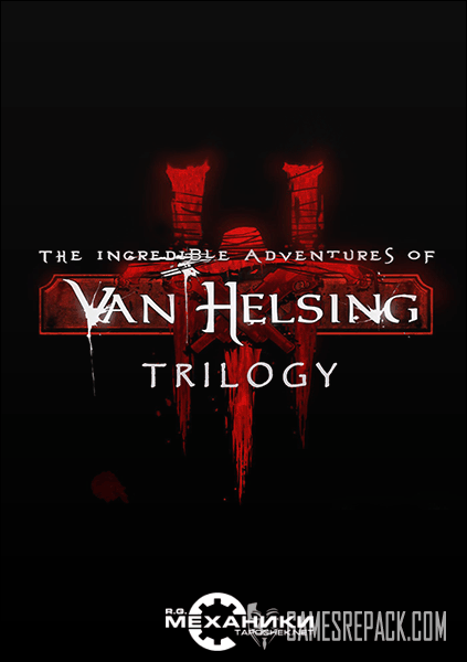 The Incredible Adventures of Van Helsing Trilogy (RUS|ENG|MULTI) [RePack] от R.G. Механики