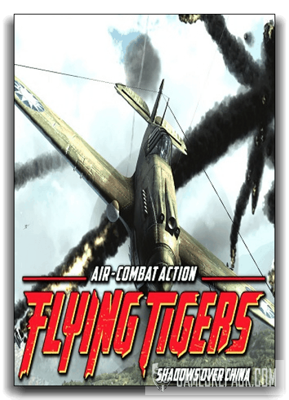 Flying Tigers: Shadows Over China - Deluxe Edition (Ace Maddox) (RUS|ENG) [RePack] от xatab