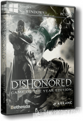 Dishonored - Game of the Year Edition (RUS\ENG\MULTI5) [RePack] от xatab