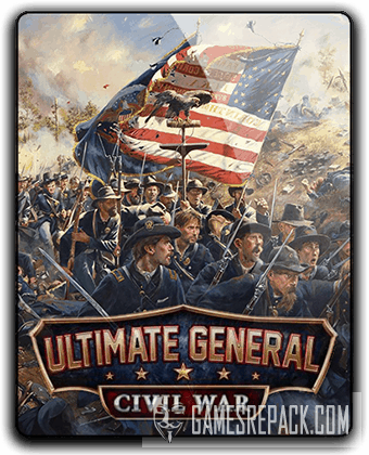 Ultimate General: Civil War (2017) RePack от qoob