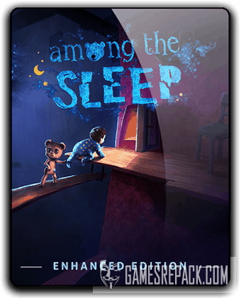 Among the Sleep - Enhanced Edition (2014) RePack от qoob
