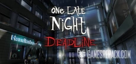 One Late Night: Deadline (ENG) [Repack] by FitGirl