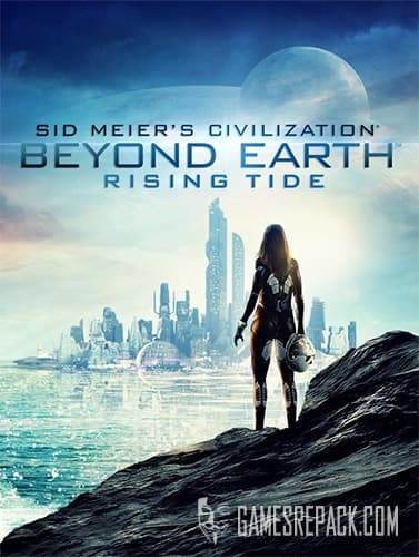 Sid Meier's Civilization: Beyond Earth - Rising Tide (RUS/ENG) [Repack] by FitGirl