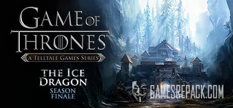 Game of Thrones: A Telltale Games Series - Episodes 1-6  by FitGirl  (RUS/ENG) [Repack]