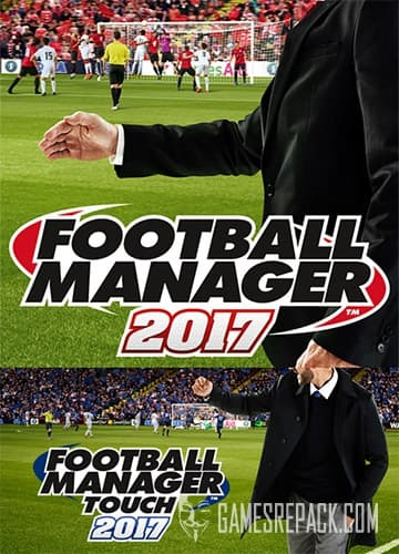 Football Manager 2017 + Football Manager Touch 2017 + FM Editor (Sega) (RUS/ENG/MULTi16) [Repack] by FitGirl