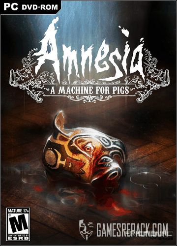 Amnesia: A Machine for Pigs (Frictional Games) (RUS / ENG / MULTi10) [RePack] от R.G. Catalyst