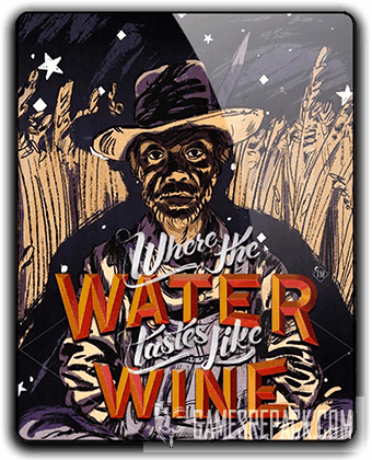 Where the Water Tastes Like Wine (2018) RePack от qoob