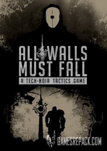 All Walls Must Fall - A Tech-Noir Tactics Game (inbetweengames) (ENG) [L]