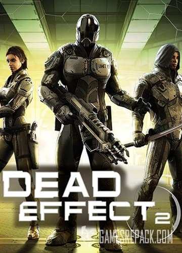 Dead Effect 2 (BadFly Interactive, a.s.) (RUS/ENG) [Repack] от R.G. Catalyst