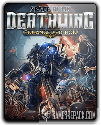 Space Hulk: Deathwing - Enhanced Edition (2018) RePack от qoob