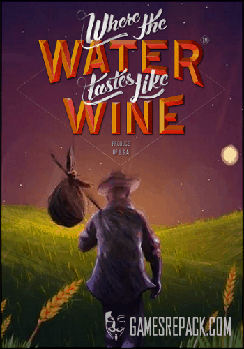 Where the Water Tastes Like Wine (Good Shepherd Entertainment) (ENG/RUS/MULTI 4) [Repack] от R.G. Catalyst