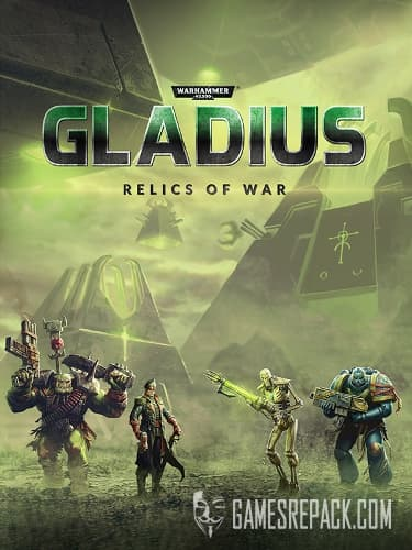 Warhammer 40,000: Gladius - Relics of War Deluxe Edition (Slitherine Ltd.) (RUS|ENG|MULTI) [GOG]