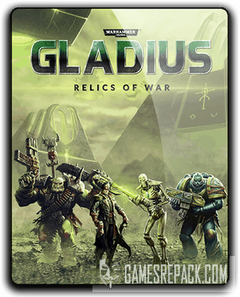 Warhammer 40,000: Gladius - Relics of War: Deluxe Edition (2018) RePack от qoob