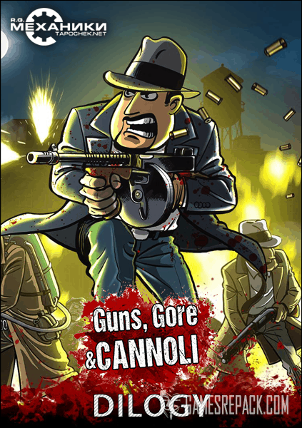 Guns, Gore and Cannoli Dilogy (RUS|ENG|MULTI) [RePack] от R.G. Механики