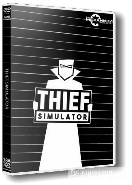 Thief Simulator (RUS|ENG|MULTI9) [RePack] от R.G. Механики