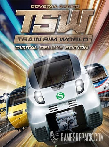 Train Sim World: Digital Deluxe Edition (RUS/ENG/MULTI8) [Repack] by FitGirl