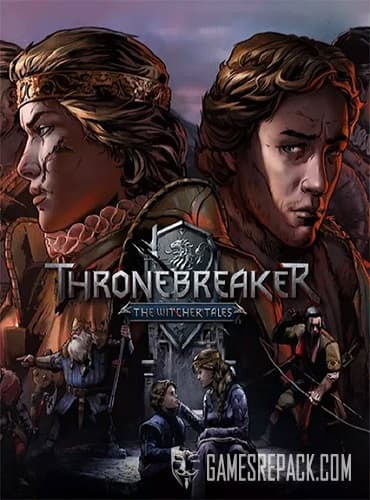 Thronebreaker: The Witcher Tales (2018) RePack от xatab