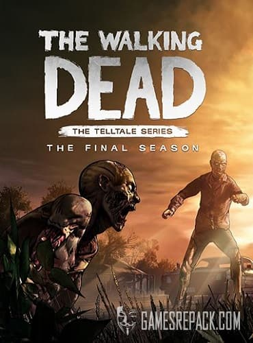 The Walking Dead: The Final Season - Episode 1-3 (2018)  RePack от xatab