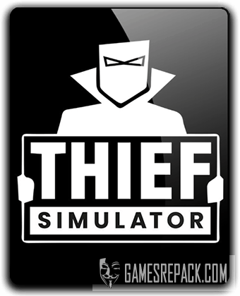 Thief Simulator [v 1.027] (2018) RePack от qoob