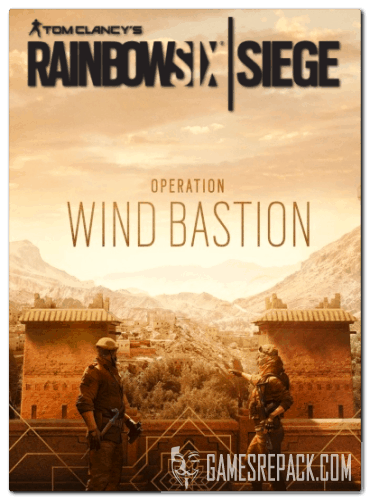 Tom Clancy's Rainbow Six Siege - Operation Wind Bastion (Ubisoft) (RUS|ENG|MULTi15) [L]