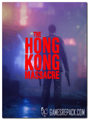 The Hong Kong Massacre (2019)  RePack от xatab