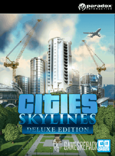 Cities: Skylines - Deluxe Edition (Paradox Interactive) (RUS/ENG/MULTi7) [Repack] от xatab