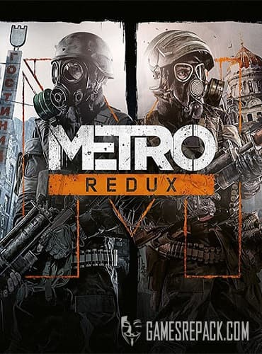 Metro Redux: 2033 + Last Light (RUS/ENG/MULTI10) [Repack] by FitGirl