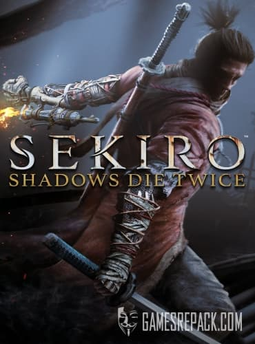Sekiro: Shadows Die Twice (2019) RePack от xatab