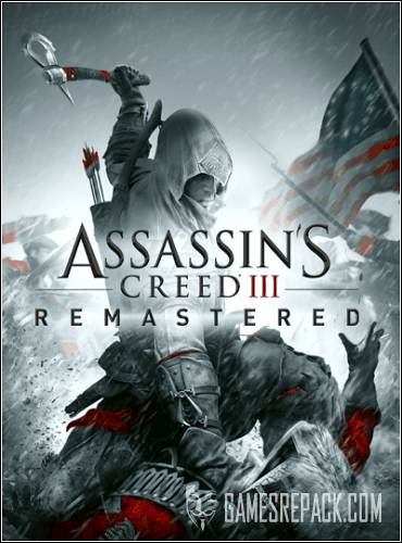 Assassin's Creed III Remastered (2019) RePack от xatab