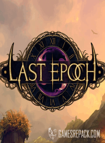 Last Epoch [v.0.7.0f] (ENG) [P|Early Access]