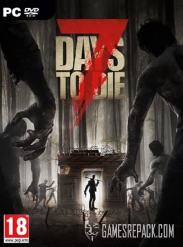 7 Days To Die [v 17.4] (2013) RePack от Pioneer