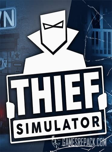 Thief Simulator (RUS/ENG/MULTI14) [Repack] by FitGirl