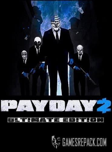 PayDay 2: Ultimate Edition  (2013) RePack от xatab